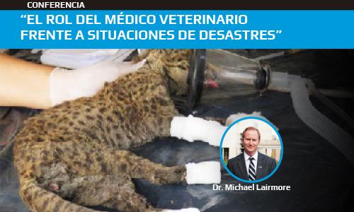 """Conferencia: """"El Rol del Médico Veterinario frente a situaciones de desastres"""""""